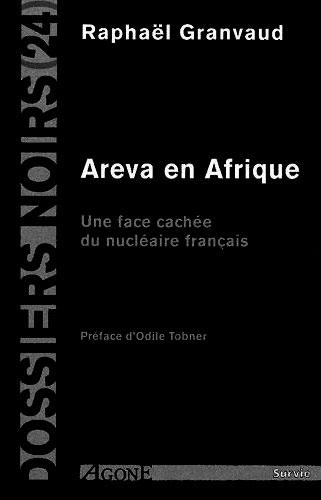 Areva en Afrique - Raphaël Grandvaud - Agone 2012